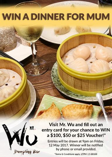 Win A Dinner for Mum - Mr. Wu Promotion